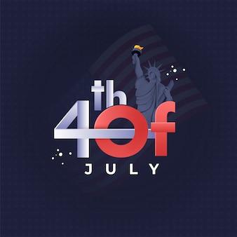 4 de texto de julho com a estátua da liberdade no padrão de estrela azul bac