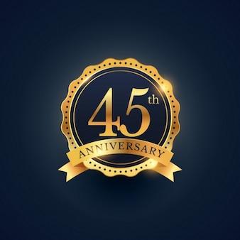 45 rótulo celebração emblema aniversário na cor dourada