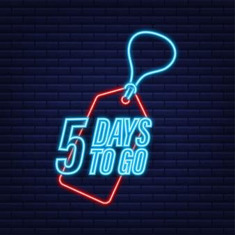 5 dias para ir. temporizador de contagem regressiva. ícone de néon. ícone de tempo. venda de tempo de contagem. ilustração em vetor das ações.