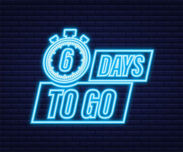 6 dias para ir. ícone de estilo neon. design tipográfico do vetor. ilustração em vetor das ações.