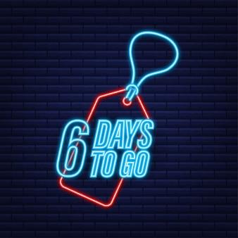 6 dias para ir. temporizador de contagem regressiva. ícone de néon. ícone de tempo. venda de tempo de contagem. ilustração em vetor das ações.