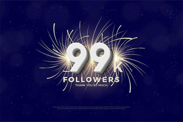 99 mil seguidores com números e fogos de artifício atrás deles