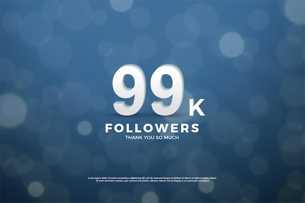 99 mil seguidores com números e fundo bokeh