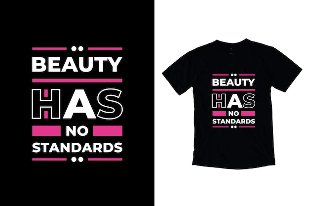 A beleza não tem padrões de design moderno de camisetas citações