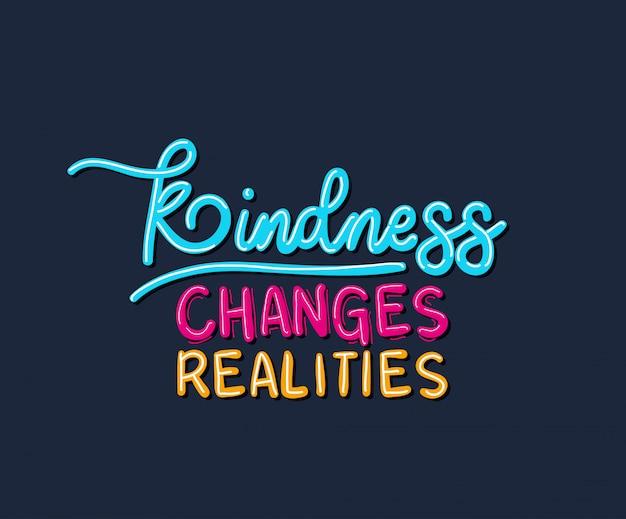 A bondade muda realidades