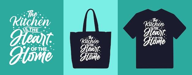 A cozinha é o coração da casa, tipografia, letras, citação, camisetas e mercadorias