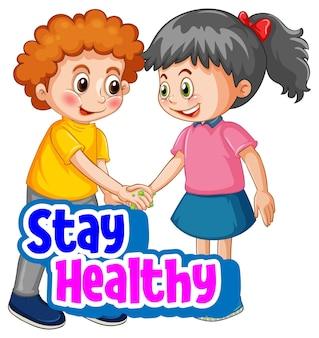 A fonte stay healthy com duas crianças não mantém o distanciamento social isolado