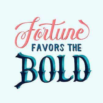 A fortuna favorece a ilustração de design de tipografia em negrito