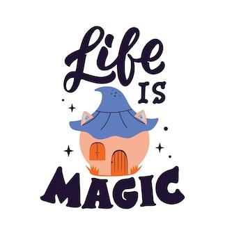 A frase mágica a frase das letras a vida é mágica e a casa dos desenhos animados para designs de dia das bruxas
