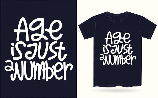 A idade é apenas um slogan de arte de letras de mão número para camiseta.
