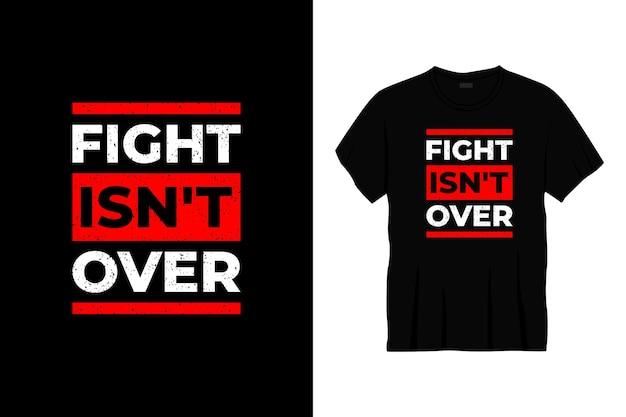 A luta não é por causa do design de t-shirt de tipografia.