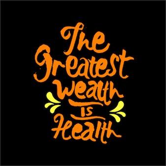 A maior riqueza é citações motivacionais de saúde