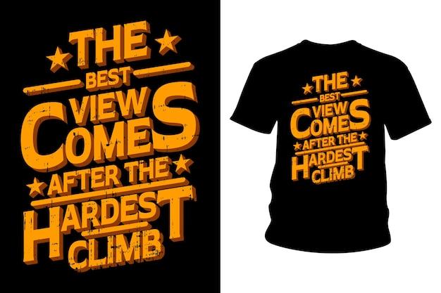 A melhor vista vem depois do design de camiseta com slogan de escalada mais difícil