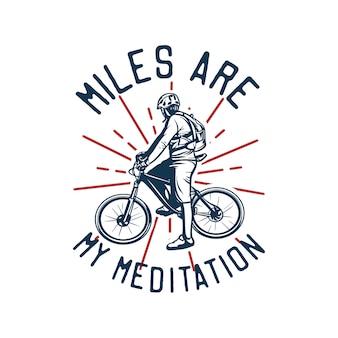 A milha é minha meditação, citação slogan bicicleta camiseta design cartaz ilustração