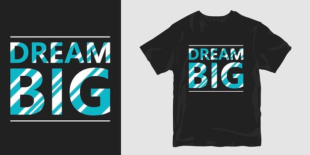 A motivação grande ideal cita o t-shirt