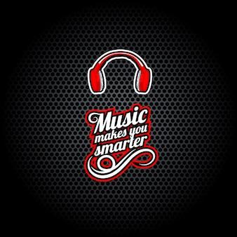 A música torna-te mais inteligente, palavras com auscultadores,