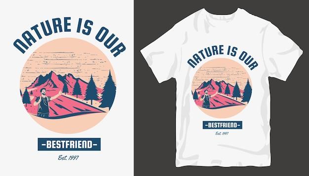 A natureza é nossa melhor amiga, o design de camisetas da adventure. design de camiseta ao ar livre.