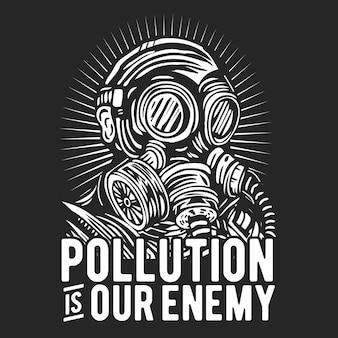A poluição é nosso inimigo