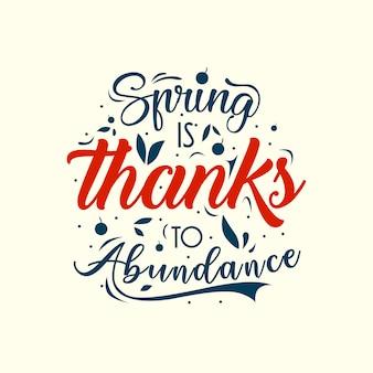 A primavera é graças à abundância. citações de tipografia floral mão desenhada sobre a primavera