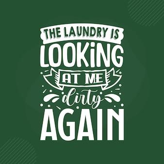 A roupa suja está me olhando suja de novo, com as letras premium vector design