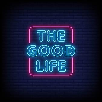 A vida boa sinais de néon estilo texto