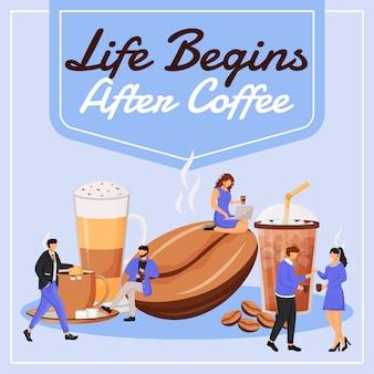 A vida começa após a publicação nas redes sociais do café. frase motivacional. modelo de banner da web. reforço de cafeteria, layout de conteúdo com inscrição. cartaz, anúncios impressos e ilustração