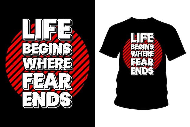 A vida começa onde o medo termina, slogan, design de camisetas