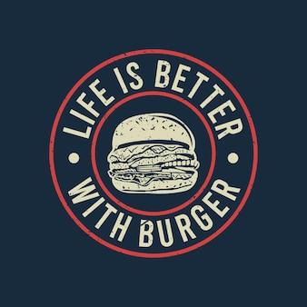 A vida do design da camiseta é melhor com ilustração vintage de hambúrguer e fundo azul