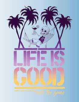 A vida é boa