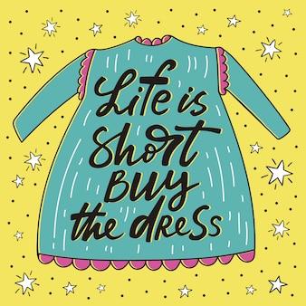 A vida é curta comprar o cartaz handdrawn vestido
