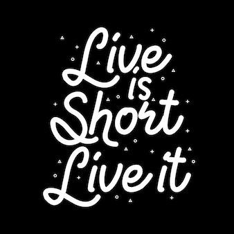 A vida é curta viva