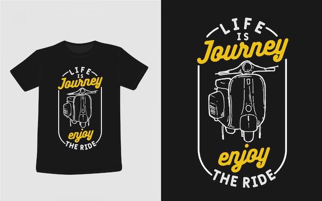 A vida é jornada, aproveite a tipografia do passeio para o design da camiseta