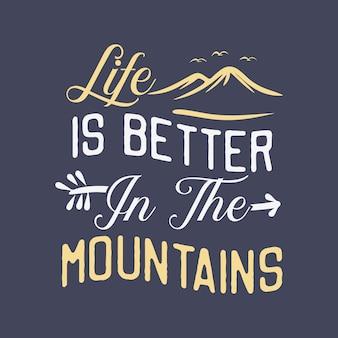 A vida é melhor nas montanhas citação tipografia slogan