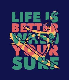 A vida é melhor quando sua tipografia de citação de surf surf com ilustração vintage