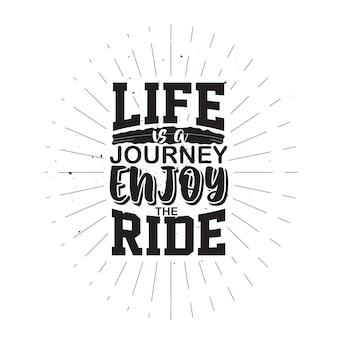 A vida é uma viagem cartaz tipográfico de citações positivas com design de camisetas de motivação de vida