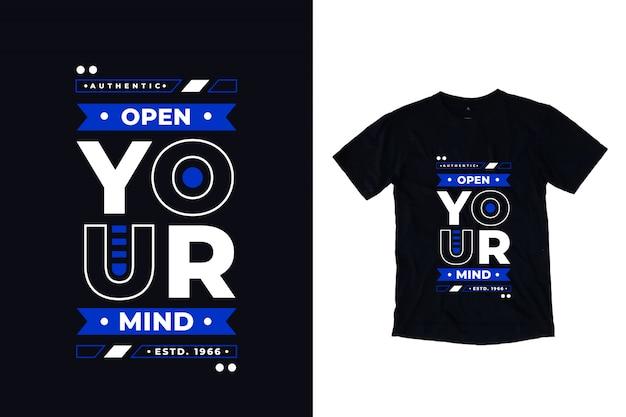 Abra sua mente tipografia moderna citação camiseta design