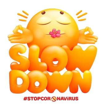 Abrandar o sinal. símbolo de auto-quarentena de coronavírus. personagem de desenho animado emoji em pose de ioga.