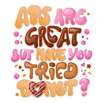 Abs são ótimos, mas você já experimentou donuts, frase de trocadilho engraçado. design temático de donuts e doces