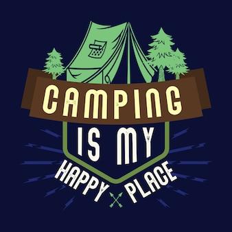 Acampar é meu lugar feliz. provérbios e cotações de acampamento