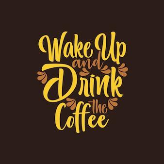 Acorde e beba o café
