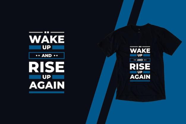 Acorde e levante-se de novo design de camiseta com citações inspiradoras geométricas modernas