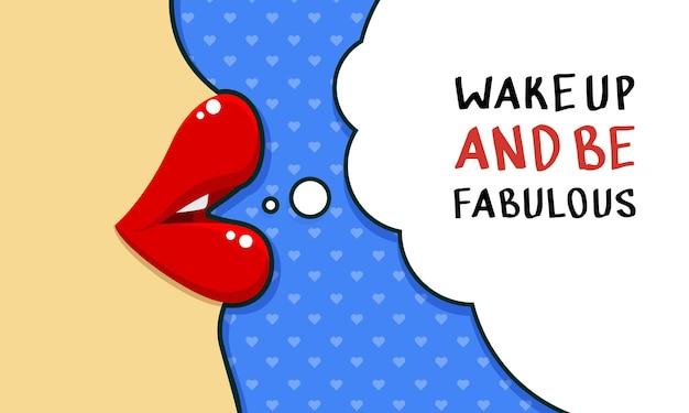 Acorde e seja fabuloso. citação de inspiração. lábios femininos falam. design plano, ilustração vetorial.
