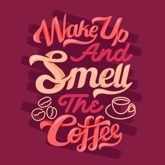 Acorde e sinta o cheiro do café. provérbios e citações de café premium