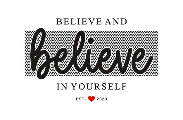 Acreditar e acreditar em si mesmo tipografia para imprimir camiseta menina