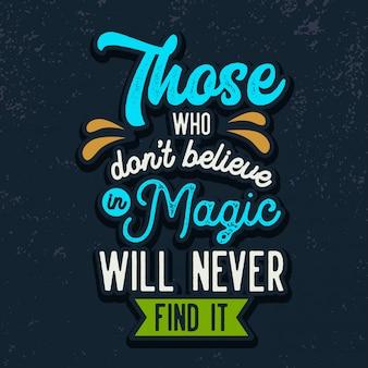 Acreditar em citações de tipografia letras mágicas