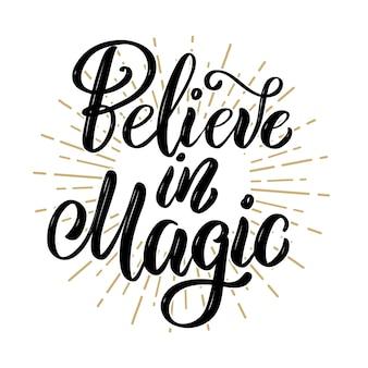 Acredite em mágica. citação de letras de motivação desenhada de mão. elemento para cartaz, banner, cartão de felicitações. ilustração