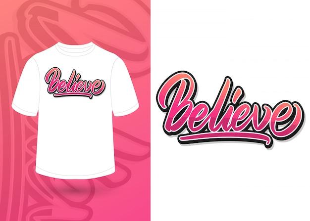 Acredite em palavras motivacionais mão lettering, design de t-shirt