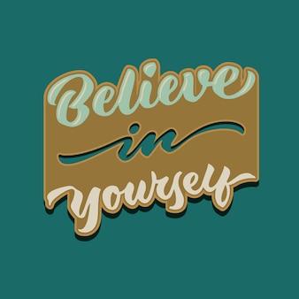 Acredite em si mesmo cartaz de tipografia letras vintage