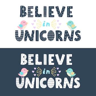 Acredite em unicórnios letras em duas versões