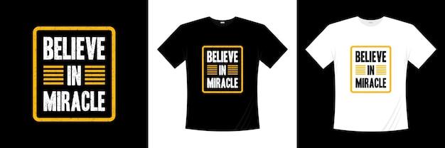 Acredite no milagre tipografia t shirt design citações motivacionais